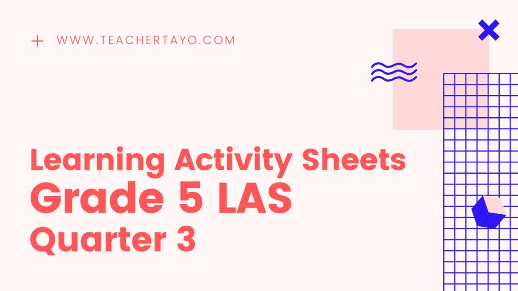 Grade 5 Learning Activity Sheets Quarter 3
