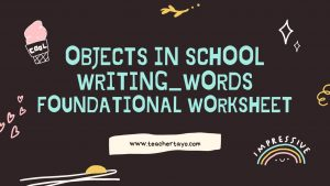 Objects in School Writing_Words Foundational Worksheet