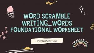 Word Scramble Writing_Words Foundational Worksheet