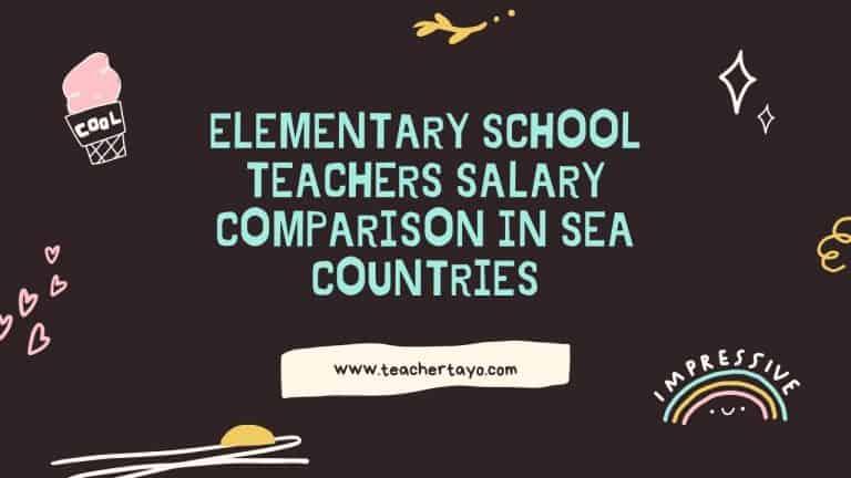 Elementary school teachers salary comparison in SEA countries