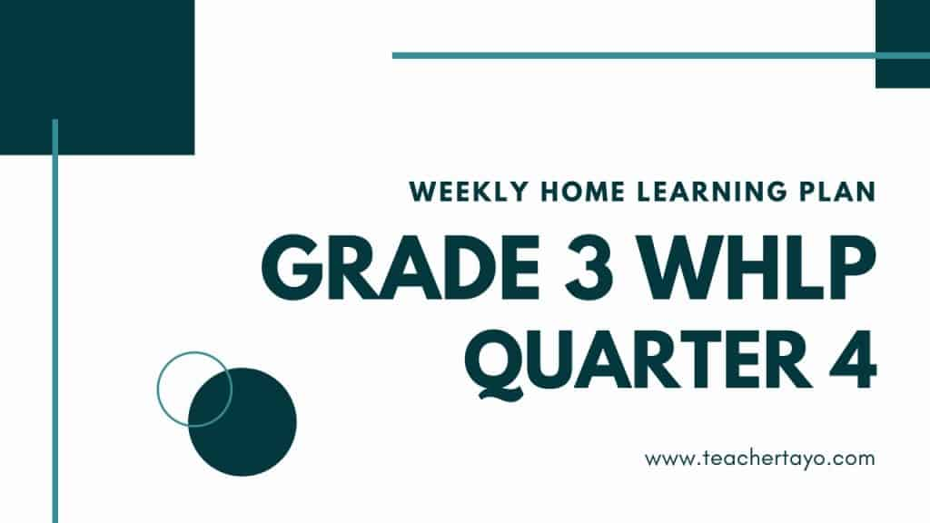 weekly home learning plan grade 3 quarter 4